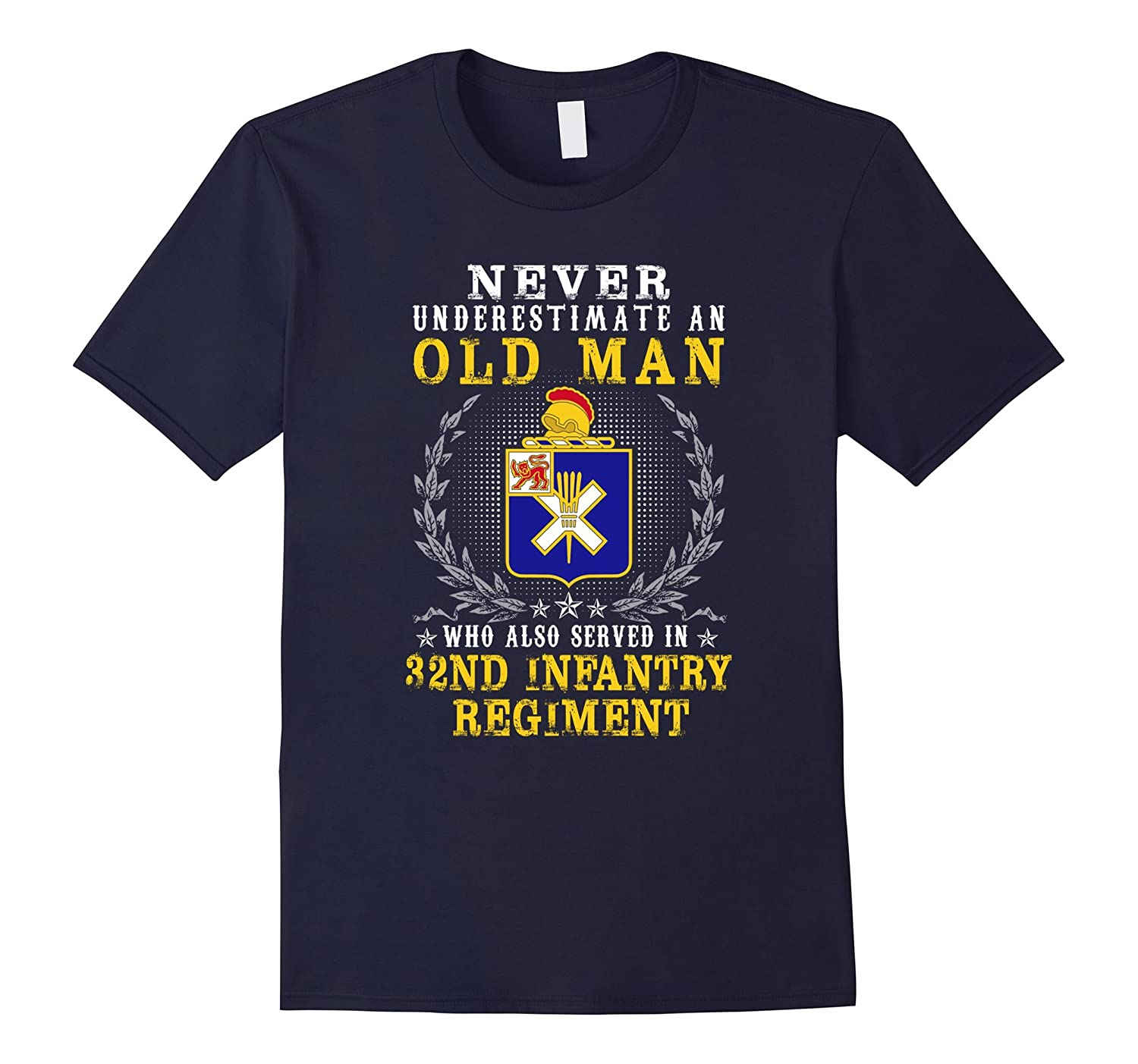 32nd infantry regiment tshirt, never underestimate an old ma-Art