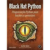 Black Hat Python: Programação Python Para Hackers e Pentesters