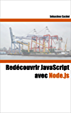 Redécouvrir JavaScript avec Node.js