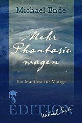 Mehr Phantasie wagen: Ein Manifest für Mutige (German Edition) eBook Kindle