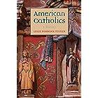 American Catholics: A History