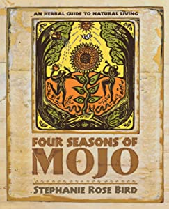 Four Seasons of Mojo: An Herbal Guide to Natural Living