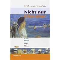 Nicht nur Literatur. Per le Scuole superiori. Con e-book. Con espansione online