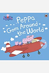 Peppa Pig: Peppa Goes Around the World Kindle Edition