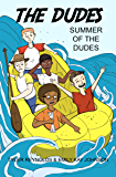 Summer of the Dudes (The Dudes Adventure Chronicles Book 3)