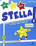 Un, due, tre stella! - Italiano - Volume classe 1a