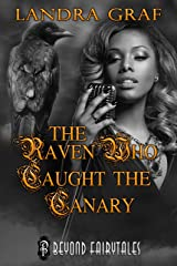 The Raven Who Caught the Canary Kindle Edition
