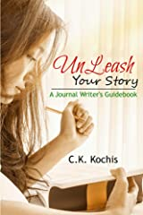 UnLeash Your Story: A Journal Writer's Guidebook Kindle Edition