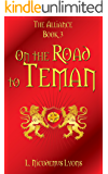 On the Road to Teman (The Alliance, Book 3)