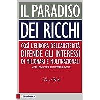 Il paradiso dei ricchi. Così l'Europa dell'austerità difende gli interessi di milionari e multinazionali. Storie, documenti, testimonianze inedite