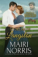 To Dream Of Langston [Mid-19th Century England/America, Innocence Betrayed, Love Lost and Found, Coming Of Age, HEA] Kindle Edition