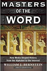Masters of the Word: How Media Shaped History from the Alphabet to the Internet Kindle Edition