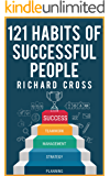 121 Habits of Successful People: A Huge List of To-do Habits to Achieve Success and Design the Life of Your Dreams