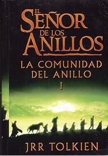 El Senor De Los Anillos: La Comunidad Del Anillo I (Spanish Edition)