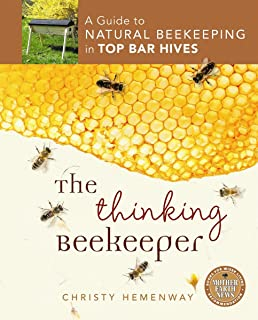 Exceptionnel The Thinking Beekeeper: A Guide To Natural Beekeeping In Top Bar Hives