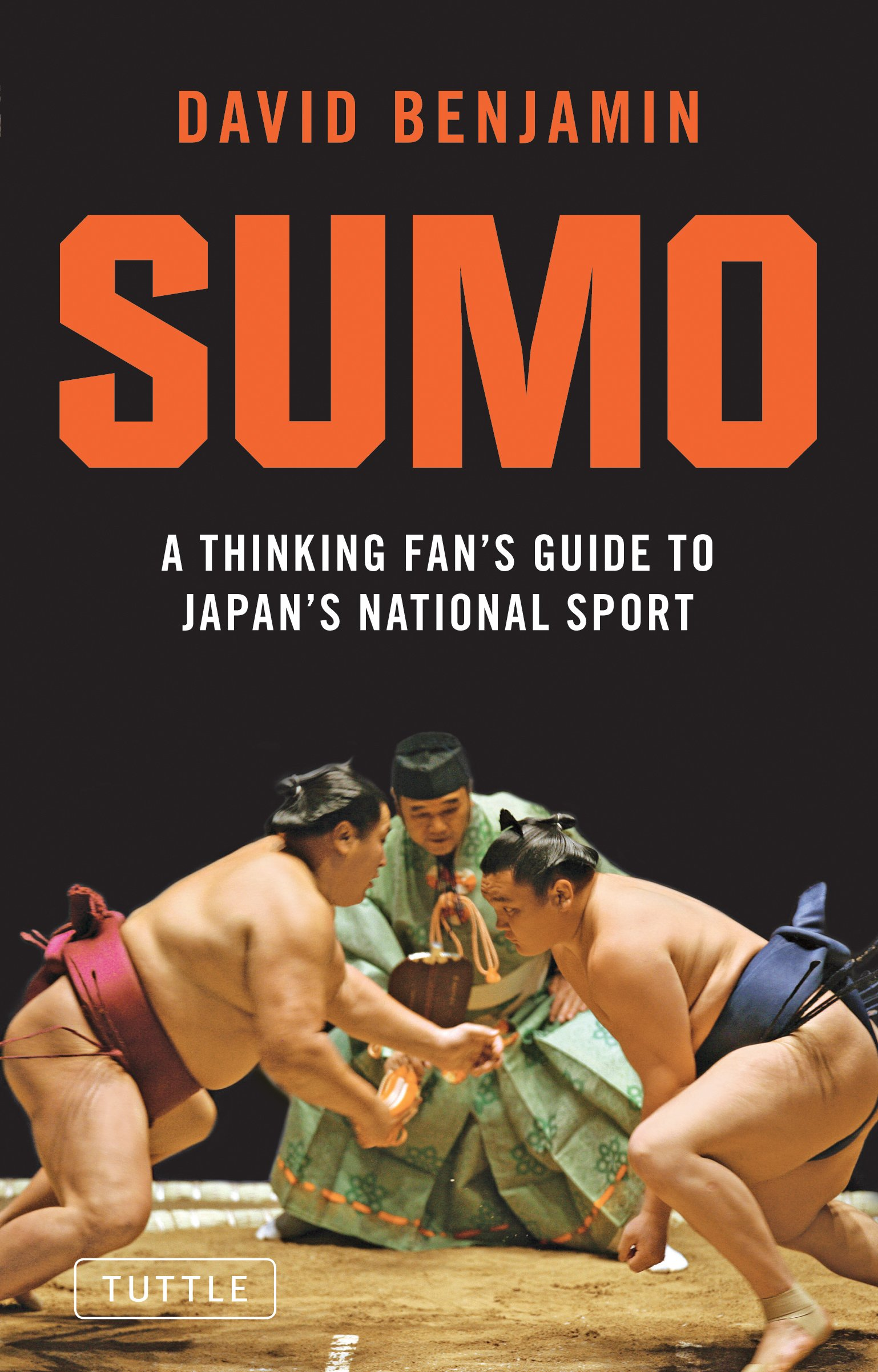 Sumo  A Thinking Fan's Guide To Japan's National Sport  Tuttle Classics