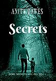 Secrets: SOME SECRETS WILL KILL YOU...