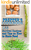 Prepper's Cookbook: 155 Survival Recipes and Tips on How to Store Food: (Outdoor Cooking, Survival Guide)