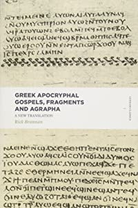 Greek Apocryphal Gospels, Fragments, and Agrapha: A New Translation (Lexham Classics)
