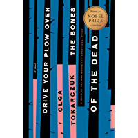 Drive Your Plow Over the Bones of the Dead: A Novel
