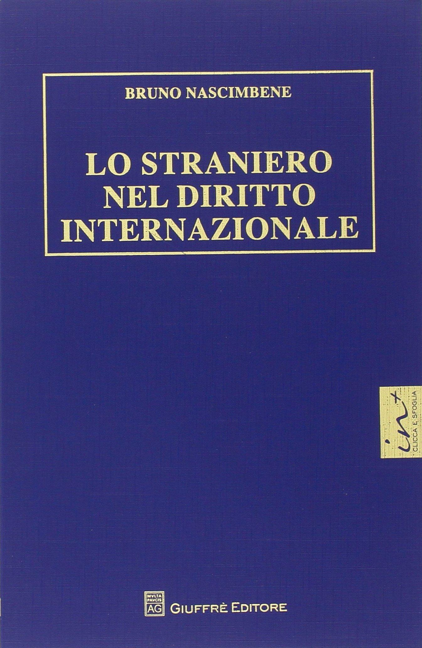 Lo straniero nel diritto internazionale Copertina flessibile – 23 dic 2015 Bruno Nascimbene Giuffrè 8814211647 Diritto: immigrazione