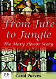 From Jute to Jungle: The Mary Slessor Story