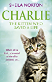 Charlie the Kitten Who Saved A Life