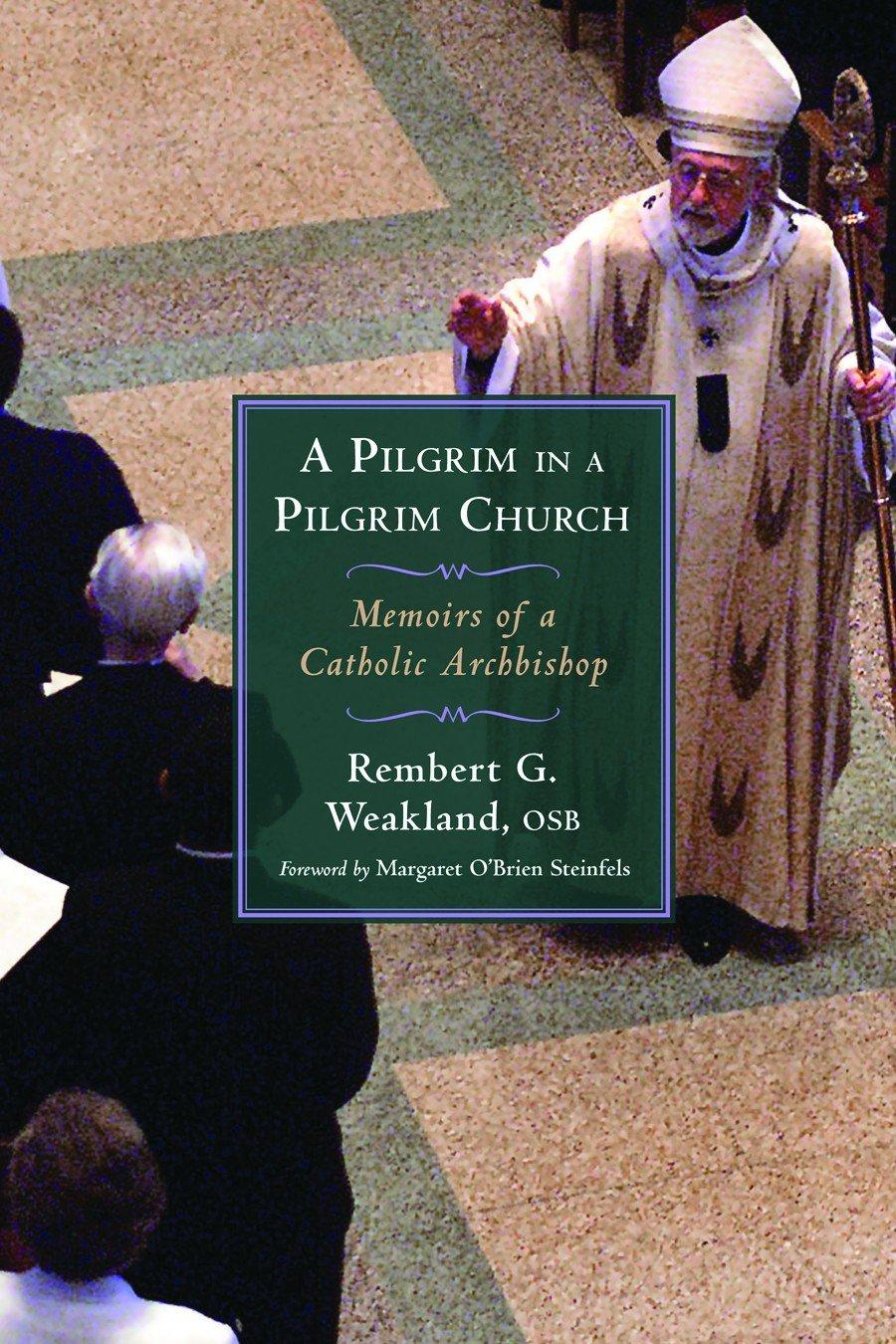 Download A Pilgrim in a Pilgrim Church: Memoirs of a Catholic Archbishop PDF
