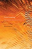 Voice Leading: The Science behind a Musical Art (MIT Press)