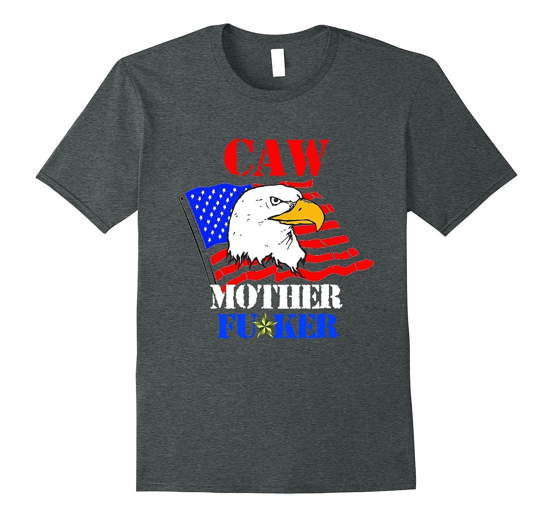 Caw Mother Fer - Anti-Antifa Alt-Right Shirt-Vaci