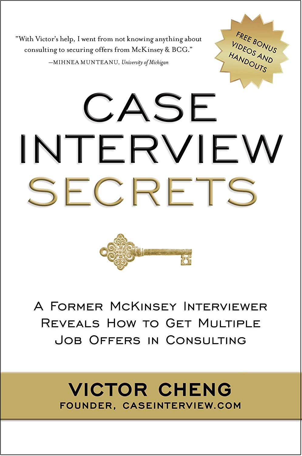 Case Interview Secrets: A Former McKinsey Interviewer Reveals How to Get  Multiple Job Offers in Consulting eBook: Victor Cheng: Amazon com au:  Kindle