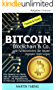 Bitcoin, Blockchain & Co. - Wie funktionieren die neuen digitalen Währungen?: Eine Spielerei von Nerds, oder der nächste logische Schritt? Die Digitalisierung im Währungs- und Bankensystem