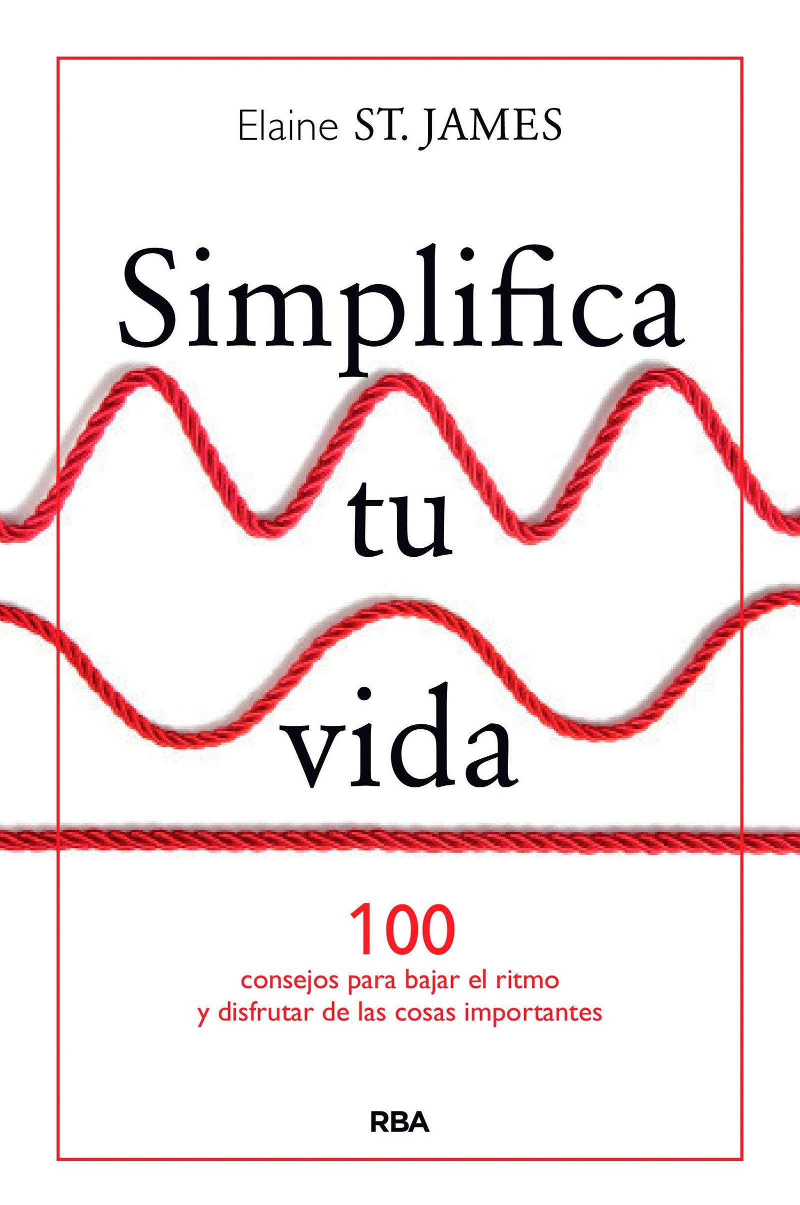 Simplifica tu vida: ELAINE ST  JAMES: 9788490567500: Amazon
