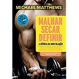 Malhar secar definir: a Ciência da Musculação