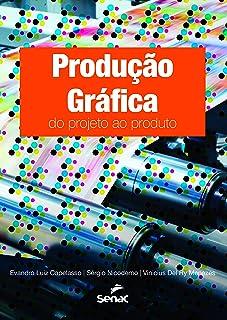 Produção Gráfica. Do Projeto ao Produto