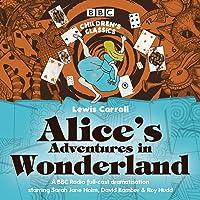 Alice's Adventures In Wonderland (BBC Children's Classics)