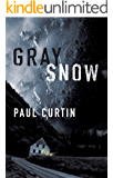 Gray Snow: A Post-Apocalyptic Thriller