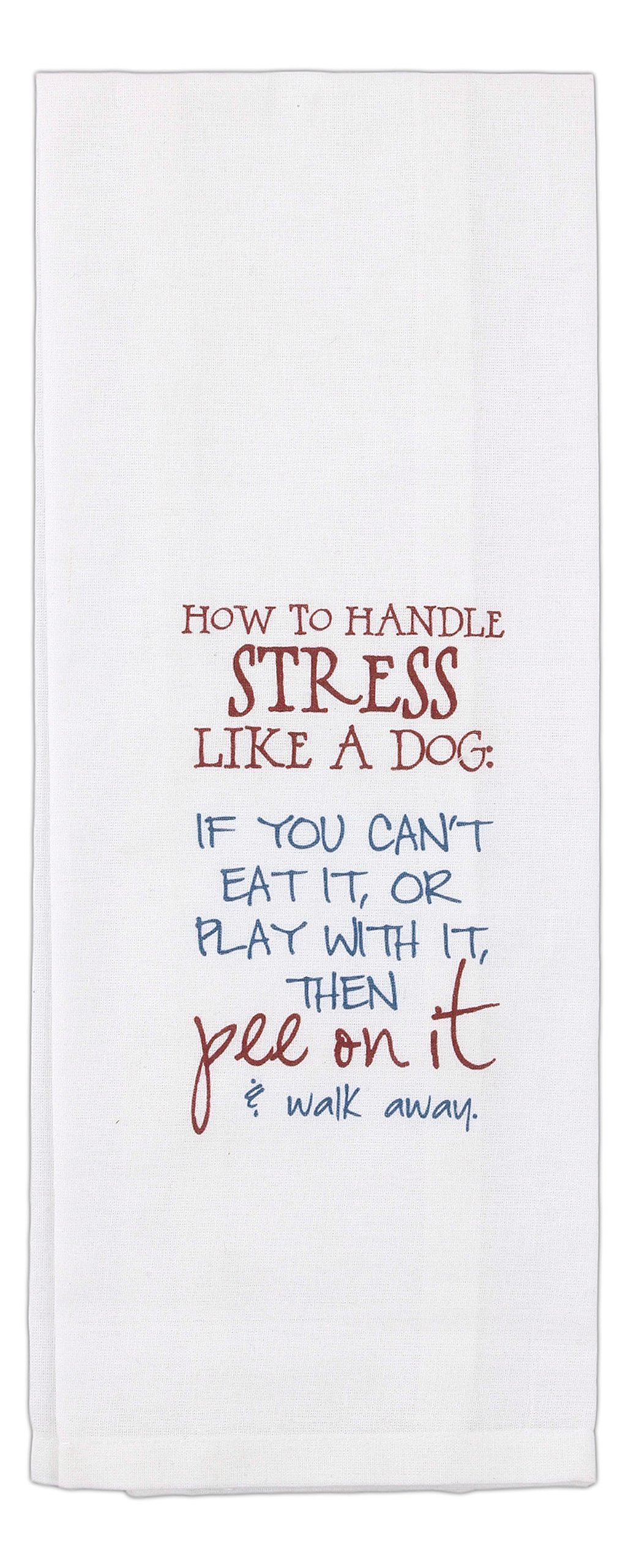 ''How To Handle Stress Like a Dog:'' 16'' x 28'' Funny Dish Towel