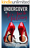 Undercover In Six Inch Stilettos (Secret Lives Book 1)
