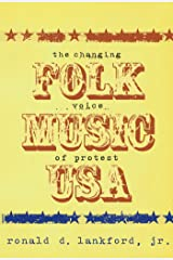 Folk Music USA: The Changing Voice Of Protest Kindle Edition