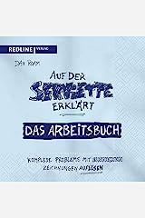 Auf der Serviette erklärt - Arbeitsbuch: Komplexe Probleme mit einfachen Zeichnungen lösen (German Edition) Kindle Edition