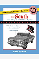 The Politically Incorrect Guide to the South (and Why It Will Rise Again) Paperback