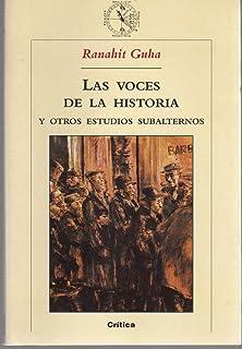 Las Voces de la Historia y Otros Estudios Subalternos (Spanish Edition)
