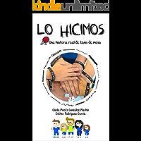 LO HICIMOS: Una historia real de tenis de mesa