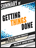 Summary Of Getting Things Done: The Art Of Stress-Free Productivity - By David Allen