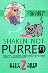Shaken, Not Purred: Sample Excerpt (Undercover Cat Mysteries Book 2) Kindle Edition