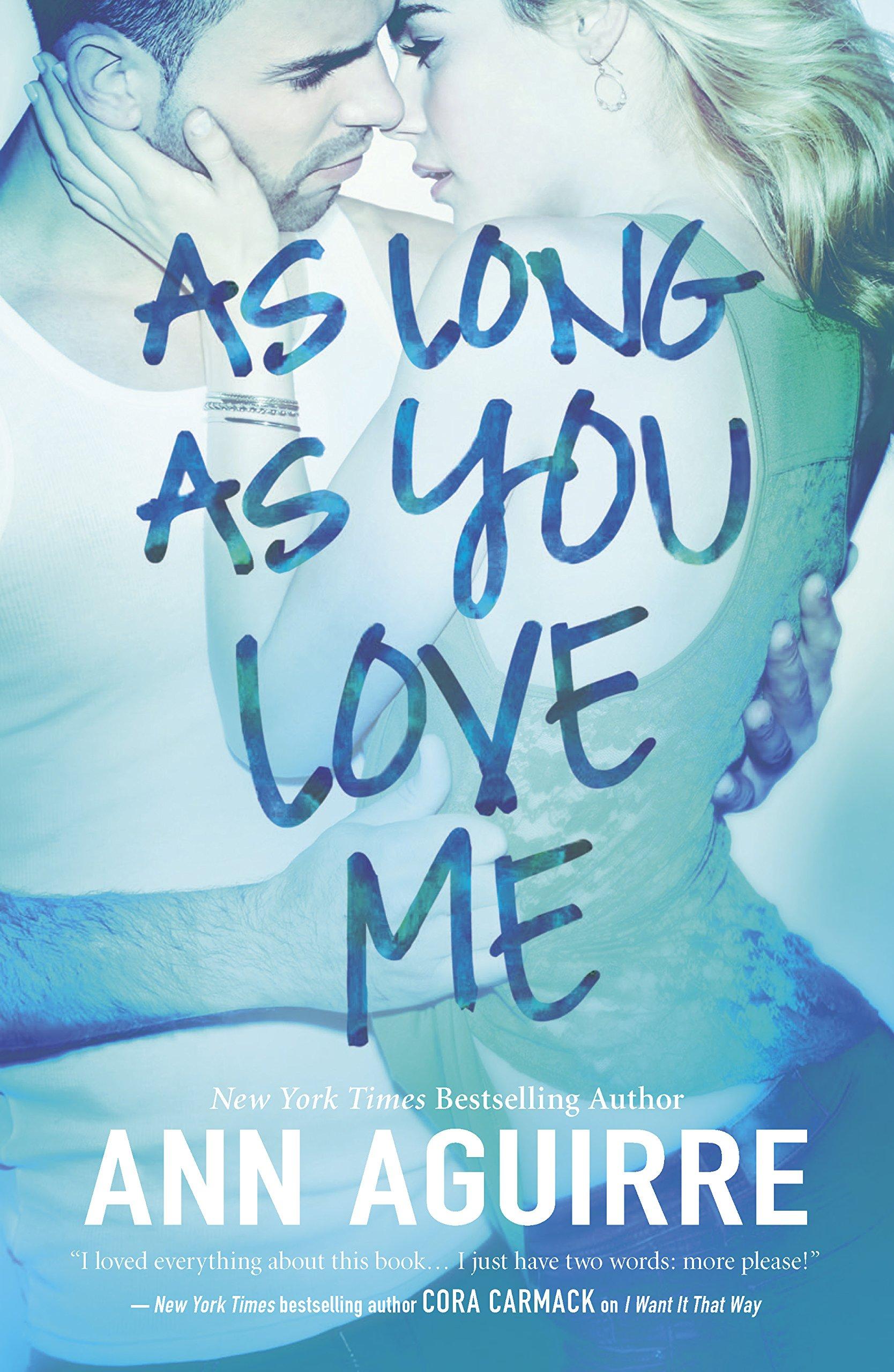 As Long As You Love Me: Amazon ca: Ann Aguirre: Books