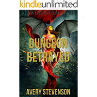 Dungeon Betrayed: A Dark Fantasy Dungeon Core (Brutal Dungeon Book 3)