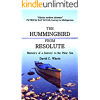 The Hummingbird From Resolute: Memoirs of a Journey to the Polar Sea