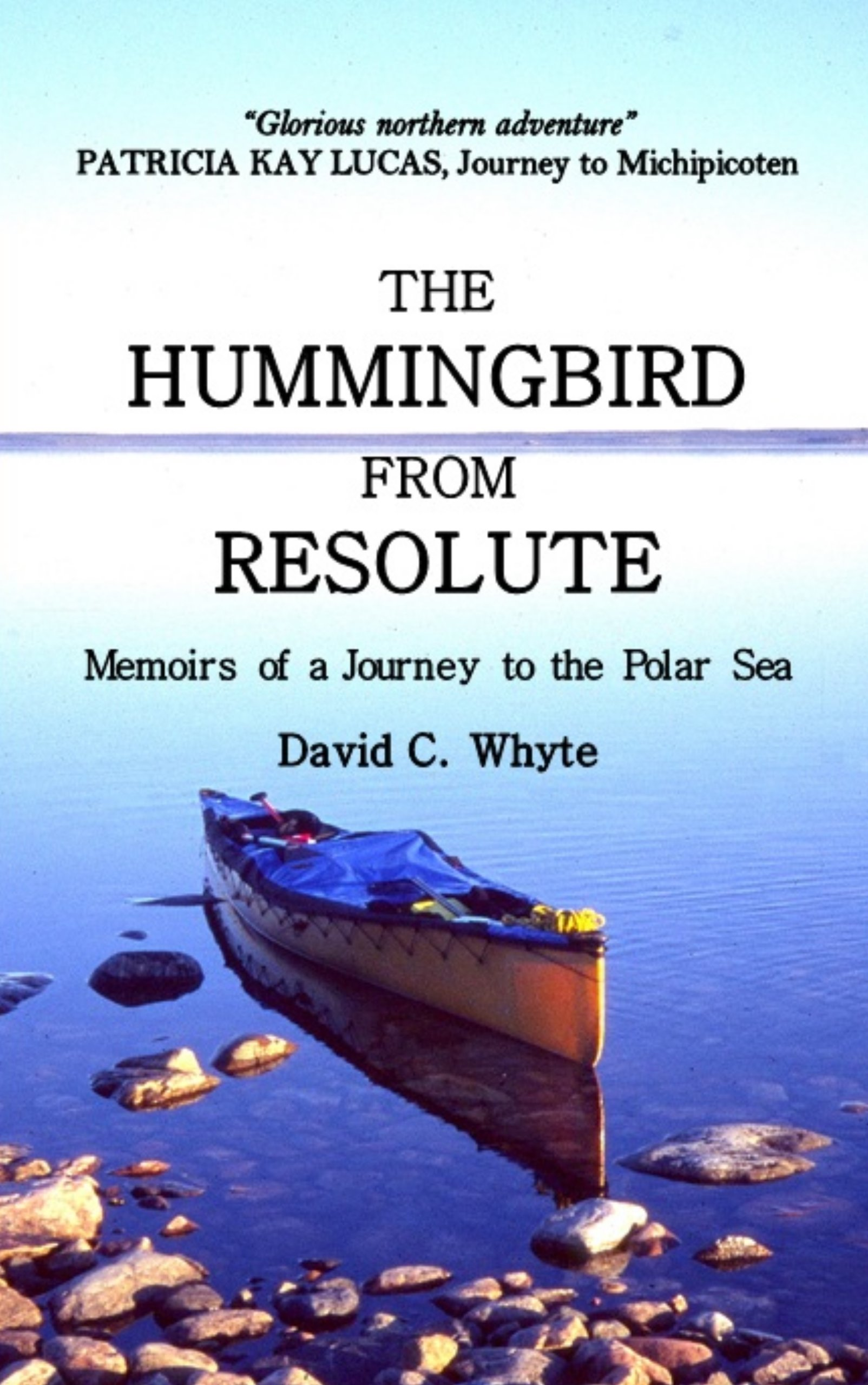 The Hummingbird From Resolute: Memoirs of a Journey to the Polar Sea (English Edition)